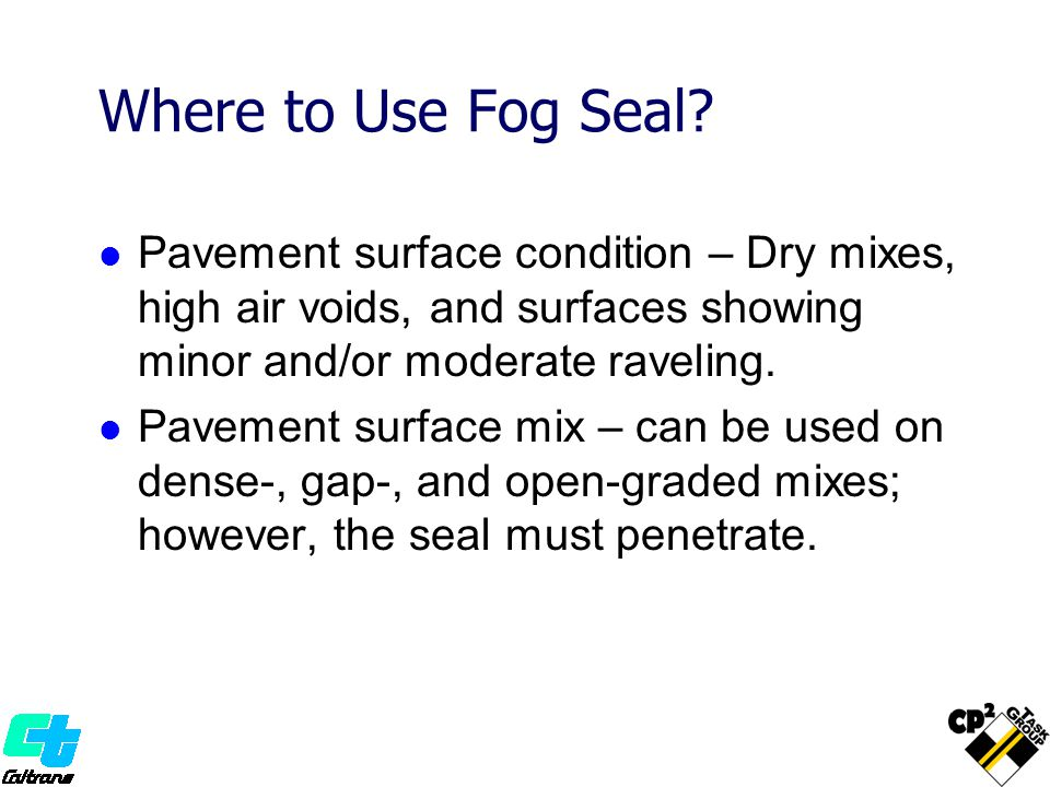 Where to Use Fog Seal.
