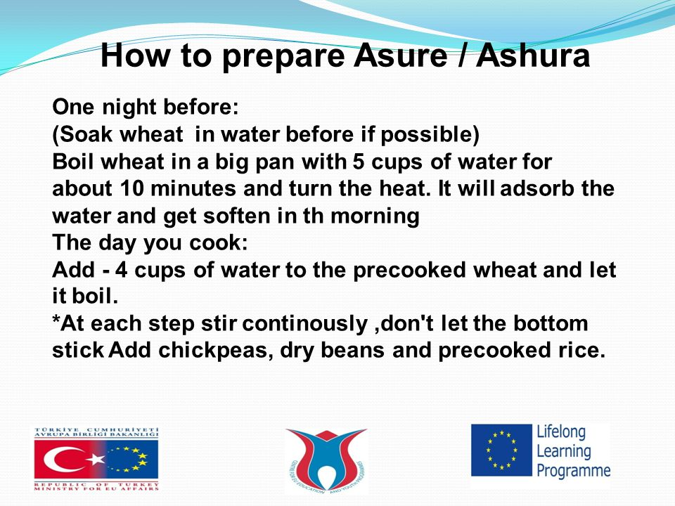 How to prepare Asure / Ashura One night before: (Soak wheat in water before if possible) Boil wheat in a big pan with 5 cups of water for about 10 minutes and turn the heat.