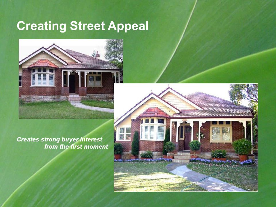 Creating Street Appeal Creates strong buyer interest from the first moment