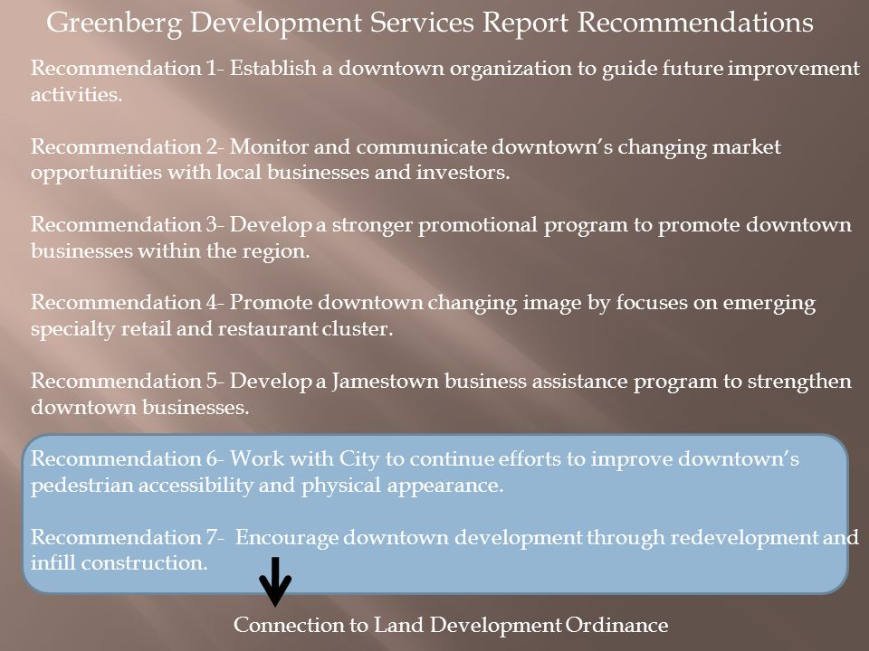 Greenberg Development Services Report Recommendations Recommendation 1- Establish a downtown organization to guide future improvement activities.