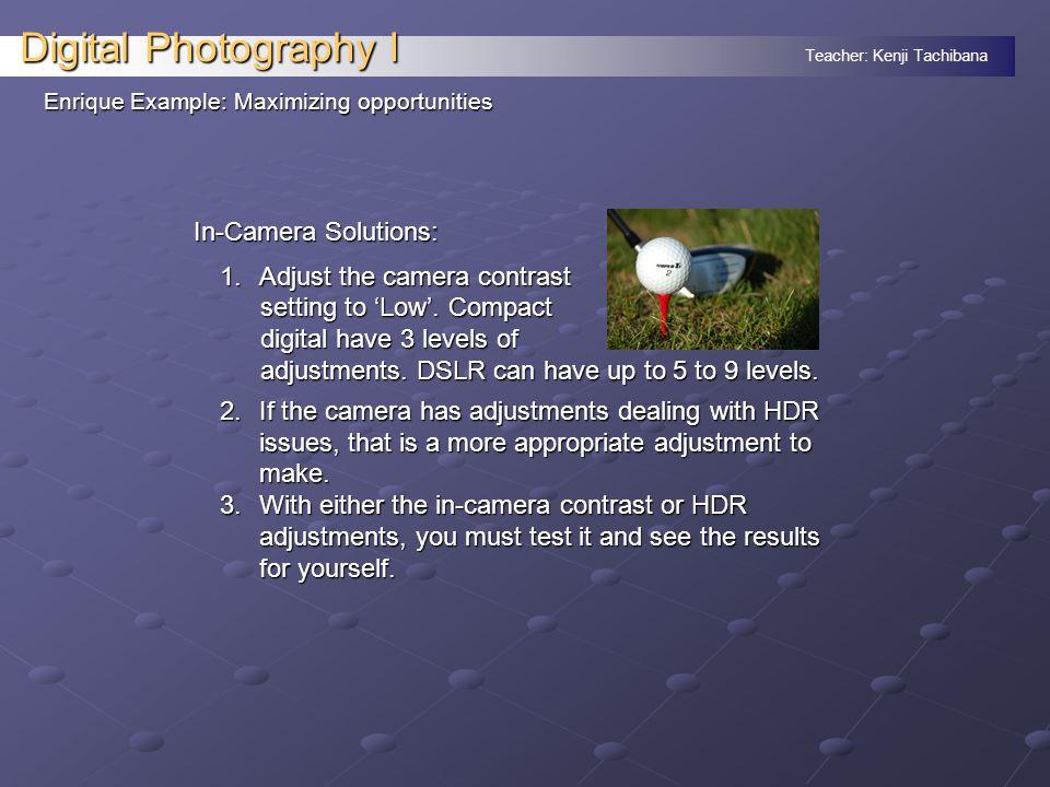 Teacher: Kenji Tachibana Digital Photography I. End