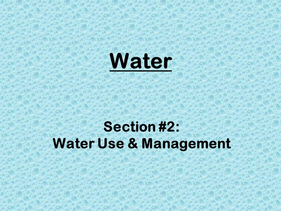 Water Section #2: Water Use & Management