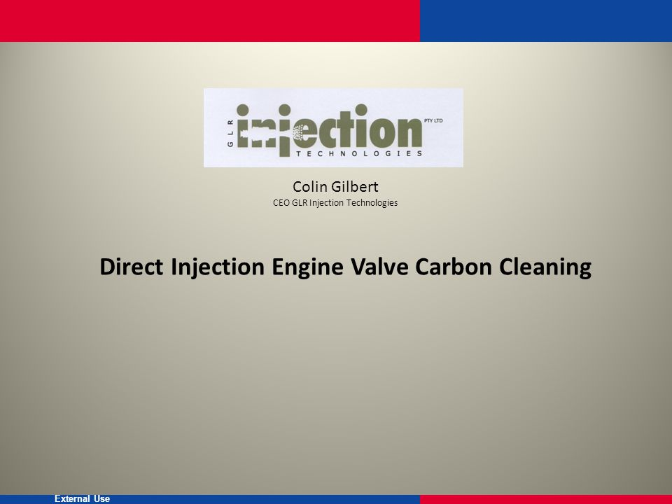 External Use Direct Injection Valve Cleaning : Current Situation We believe the current situation with Direct Injection Engines reports as follows.