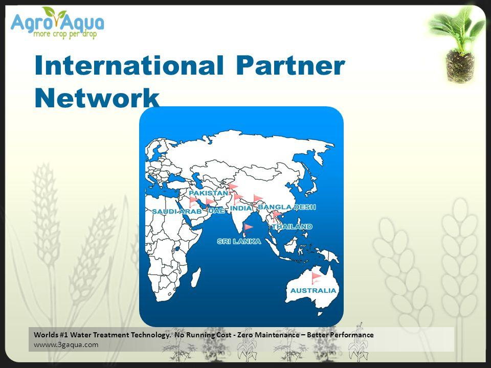 Worlds #1 Water Treatment Technology. No Running Cost - Zero Maintenance – Better Performance wwww.3gaqua.com International Partner Network