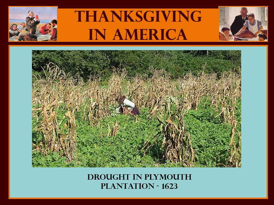 Thanksgiving in America Drought in PLymouth Plantation - 1623