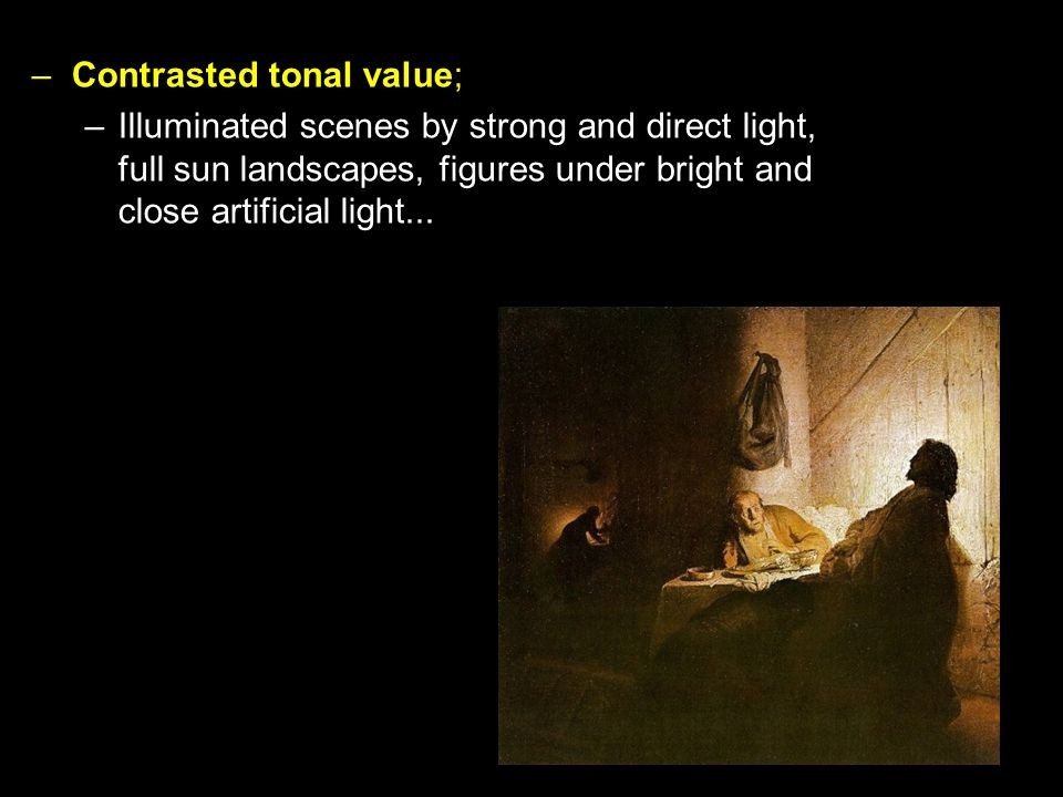 –Illuminated scenes by strong and direct light, full sun landscapes, figures under bright and close artificial light...