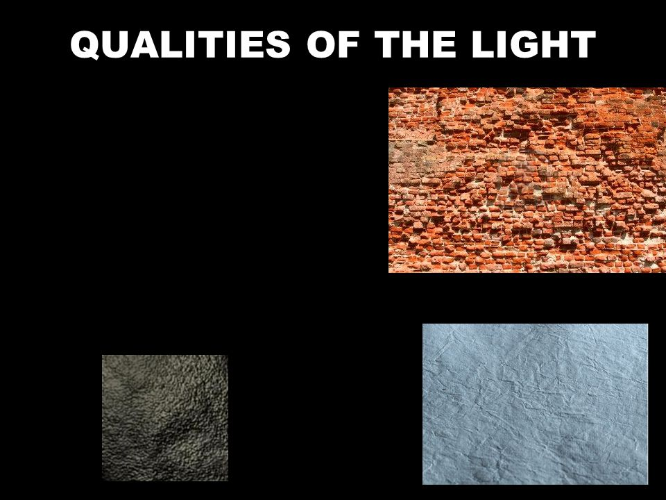 QUALITIES OF THE LIGHT
