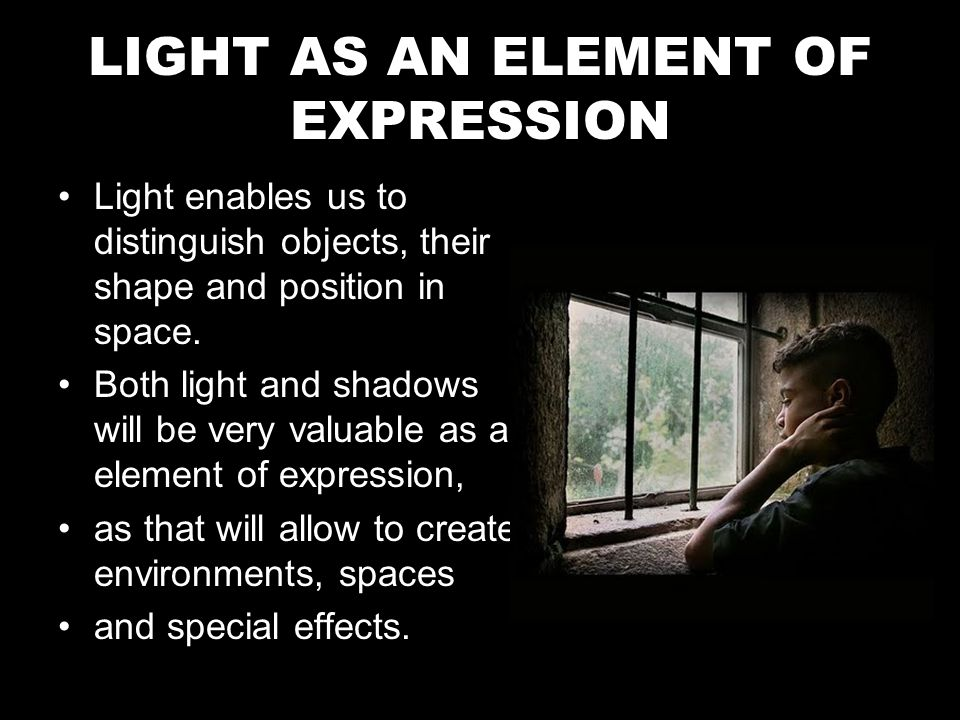Light enables us to distinguish objects, their shape and position in space.