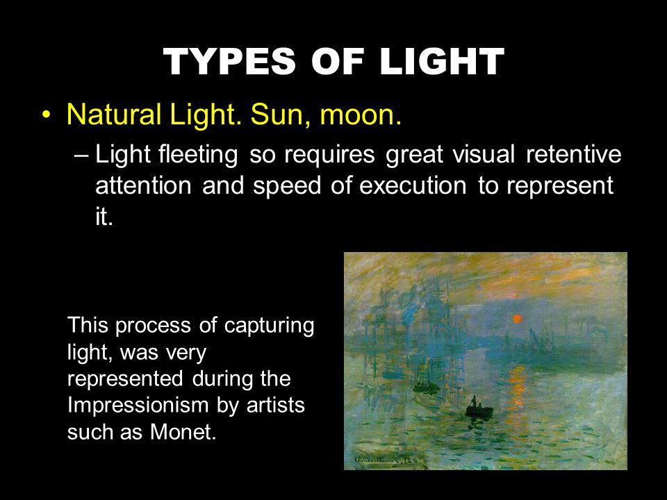 Natural Light. Sun, moon.