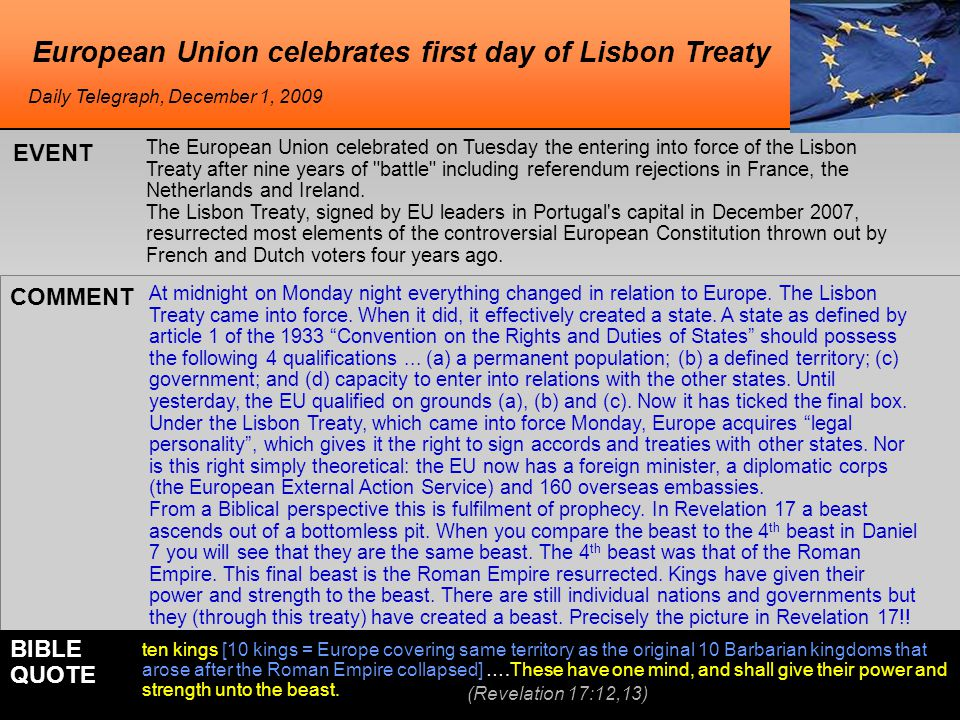 European Union celebrates first day of Lisbon Treaty The European Union celebrated on Tuesday the entering into force of the Lisbon Treaty after nine years of battle including referendum rejections in France, the Netherlands and Ireland.