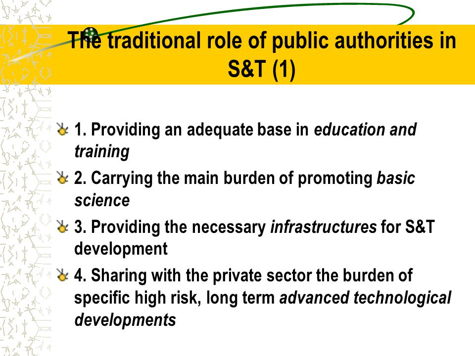 The traditional role of public authorities in S&T (1) 1.