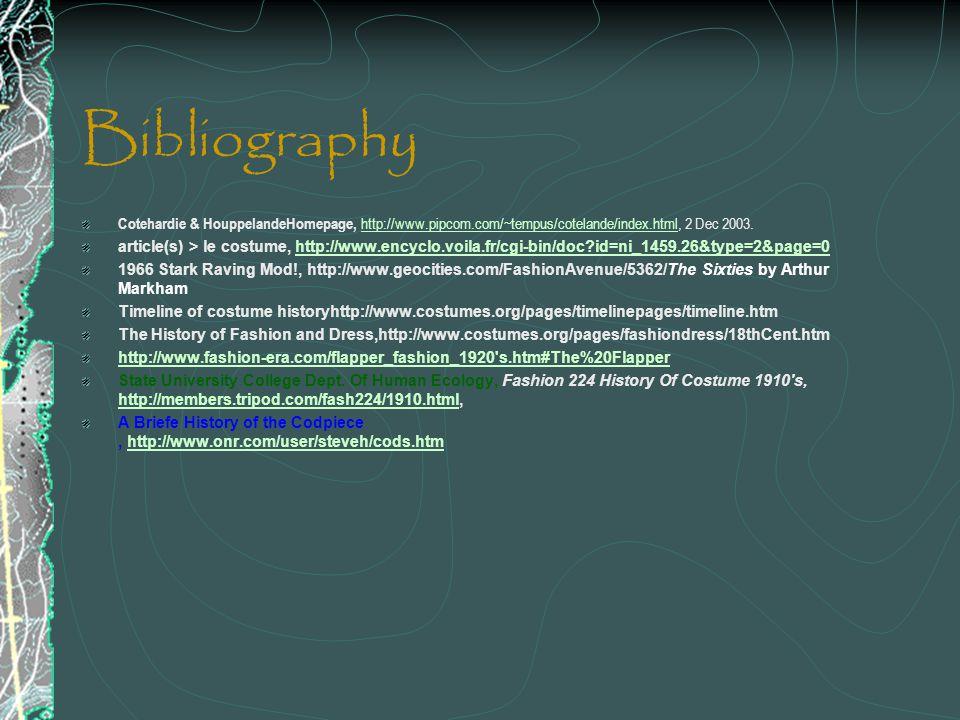 Bibliography Cotehardie & HouppelandeHomepage, http://www.pipcom.com/~tempus/cotelande/index.html, 2 Dec 2003. http://www.pipcom.com/~tempus/cotelande
