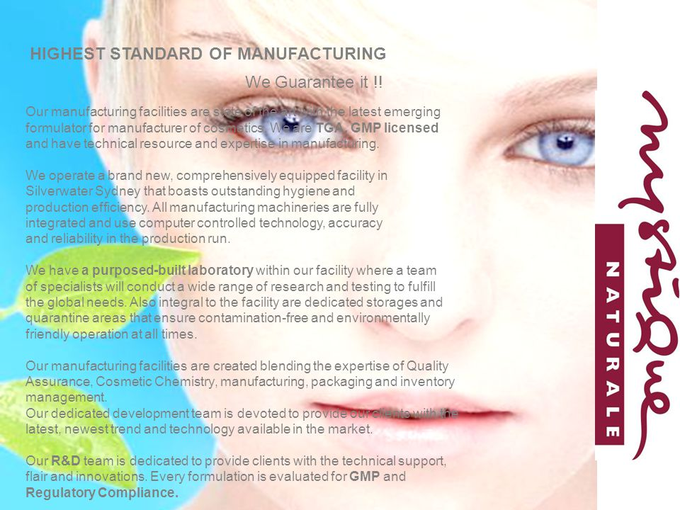 Our manufacturing facilities are state of the art with the latest emerging formulator for manufacturer of cosmetics.