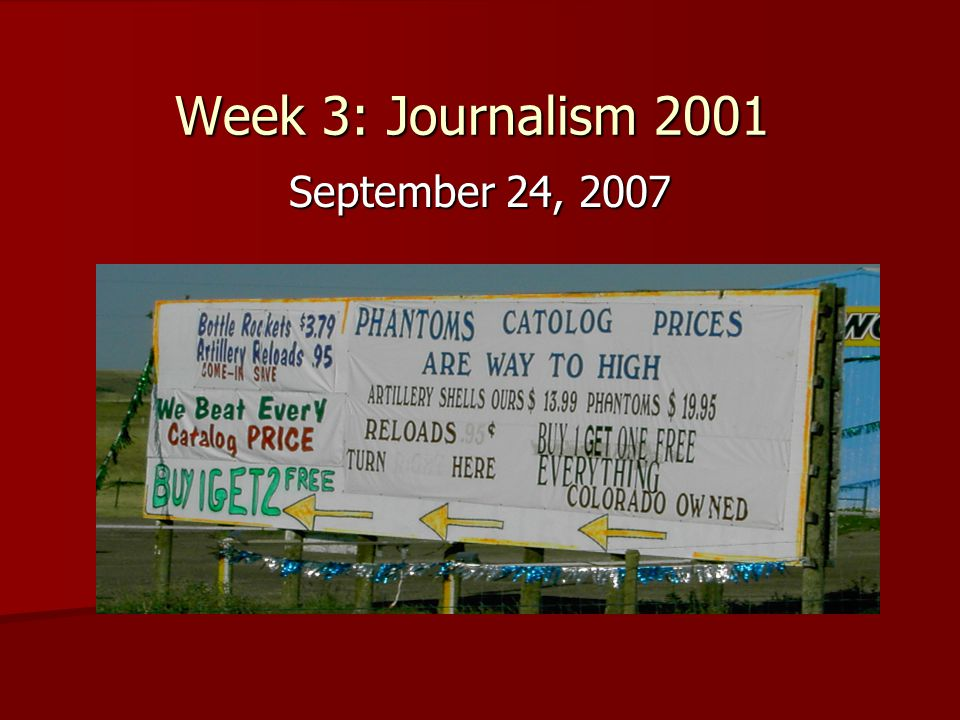 Week 3: Journalism 2001 September 24, 2007