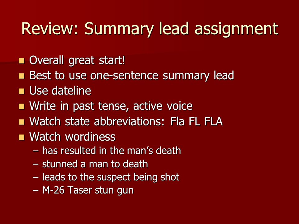 Review: Summary lead assignment Overall great start.