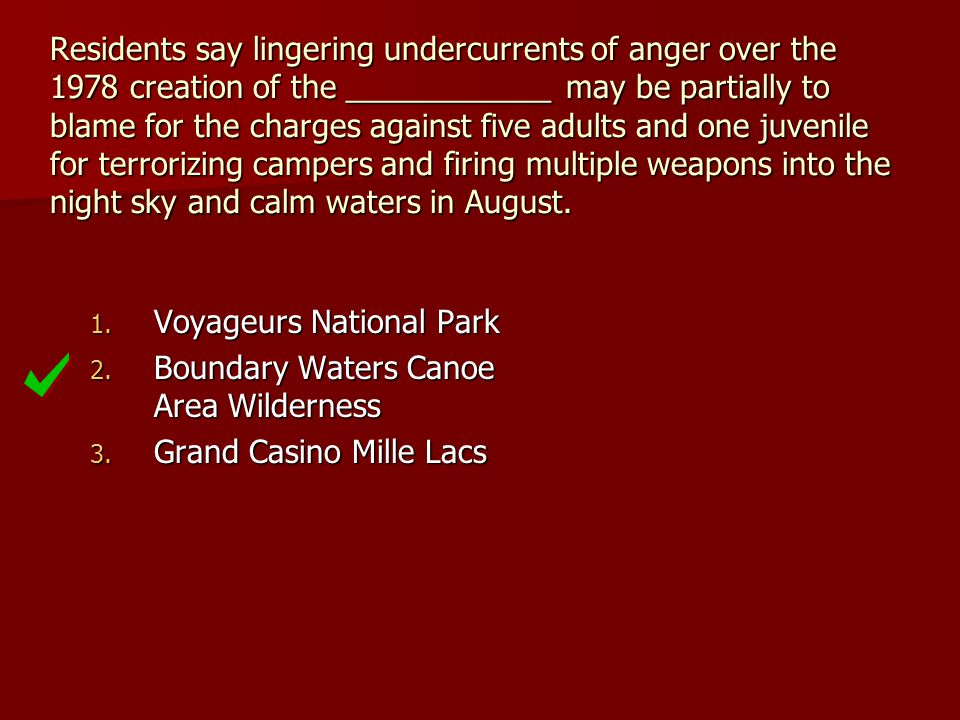 Residents say lingering undercurrents of anger over the 1978 creation of the ____________ may be partially to blame for the charges against five adults and one juvenile for terrorizing campers and firing multiple weapons into the night sky and calm waters in August.