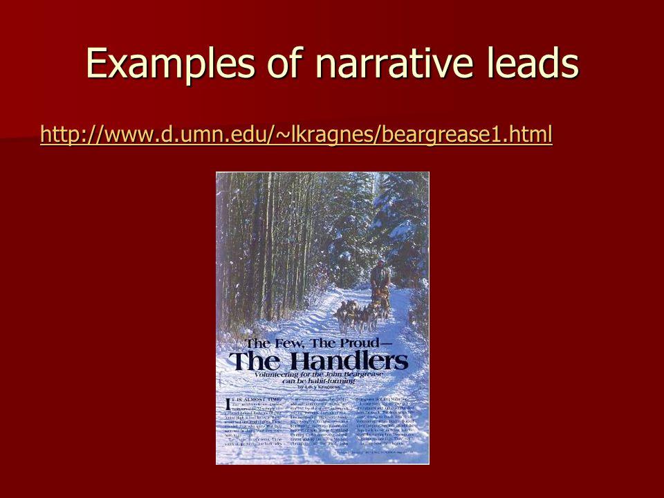 Examples of narrative leads http://www.d.umn.edu/~lkragnes/beargrease1.html