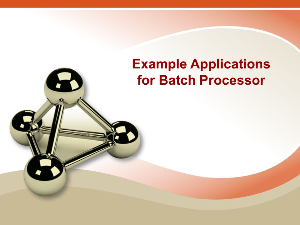 Example Applications for Batch Processor