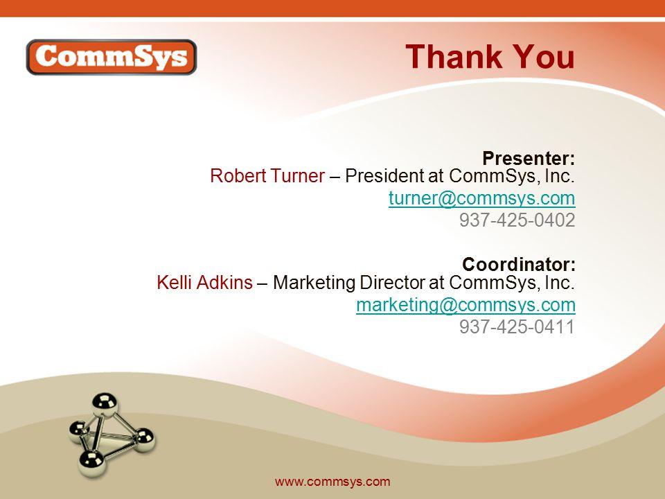 www.commsys.com Thank You Presenter: Robert Turner – President at CommSys, Inc.