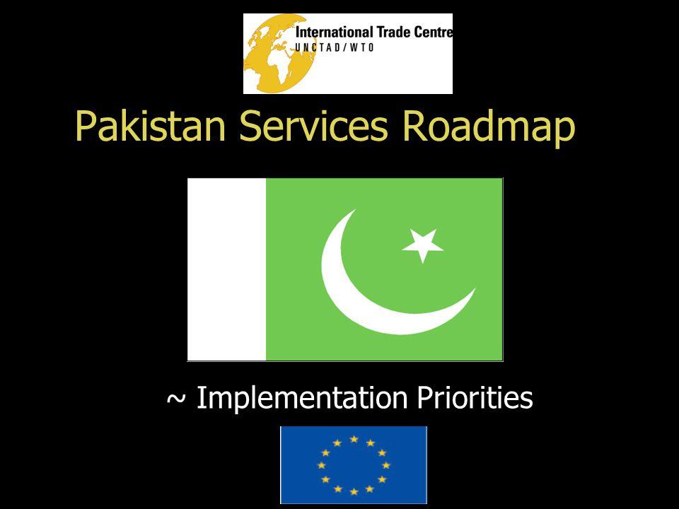Pakistan Services Roadmap ~ Implementation Priorities