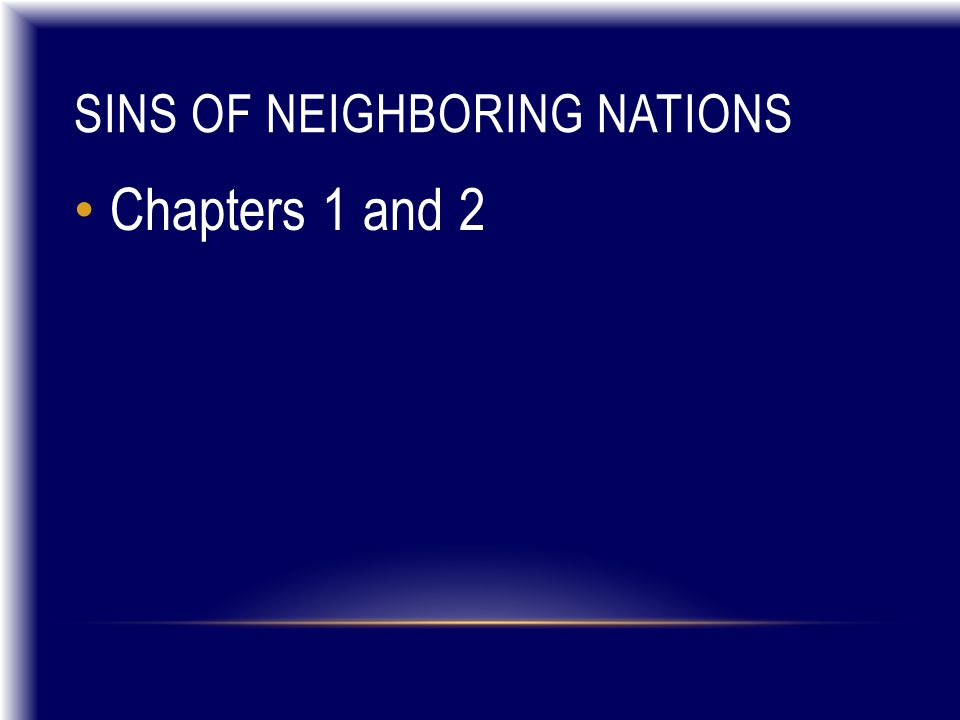 SINS OF NEIGHBORING NATIONS Chapters 1 and 2