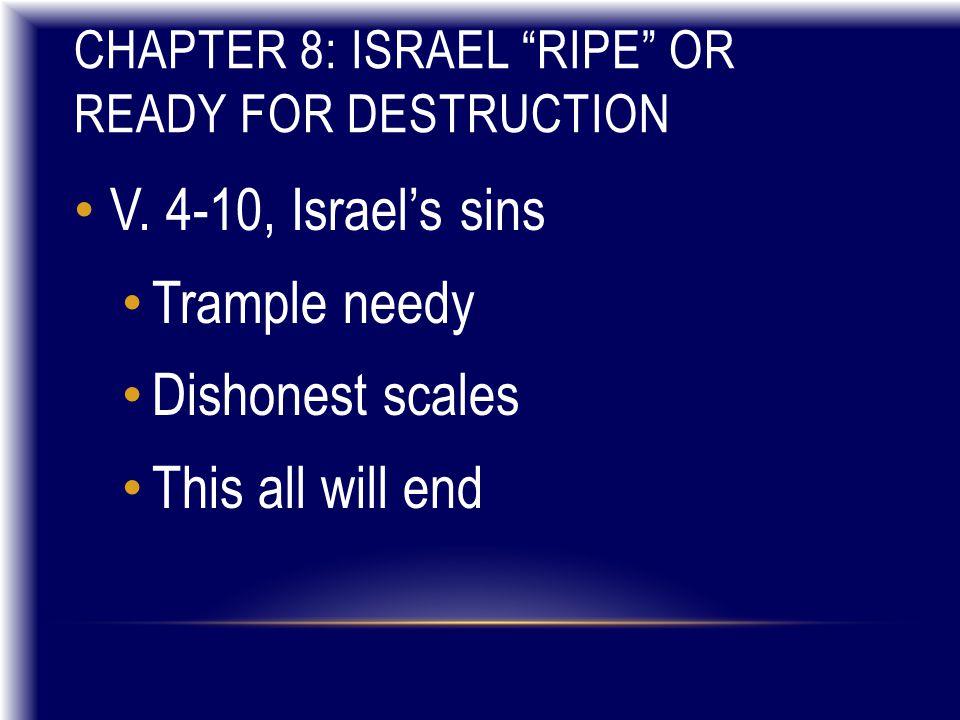 CHAPTER 8: ISRAEL RIPE OR READY FOR DESTRUCTION V.