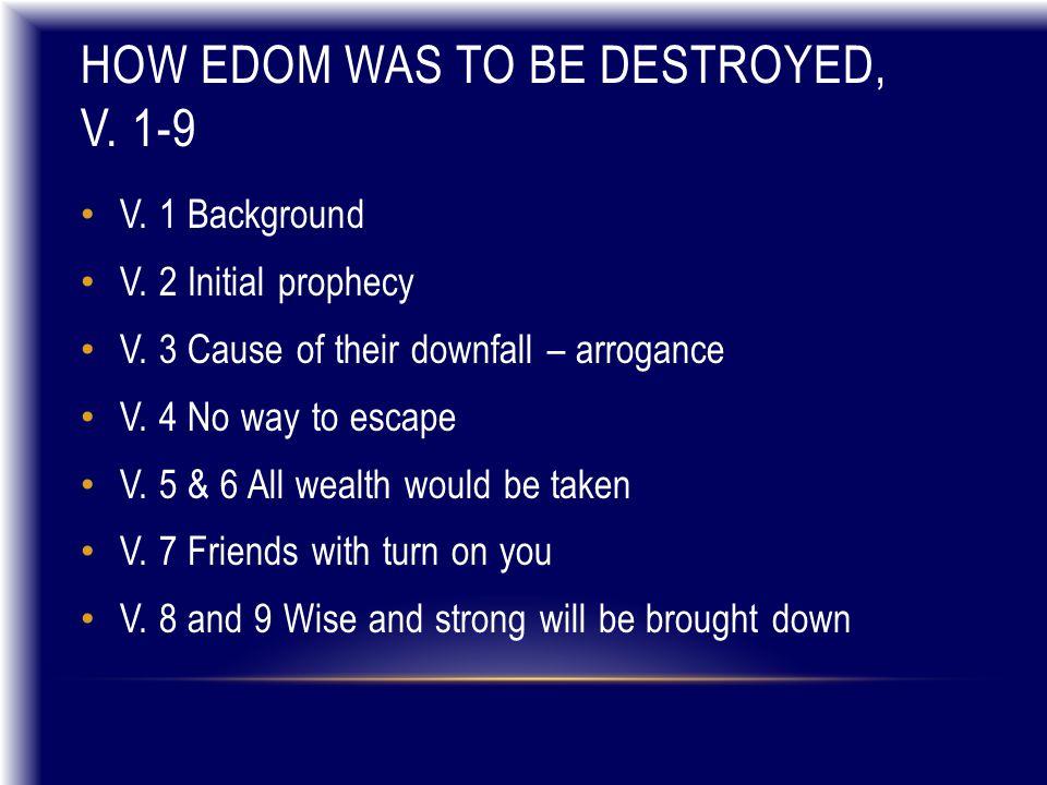 HOW EDOM WAS TO BE DESTROYED, V. 1-9 V. 1 Background V.