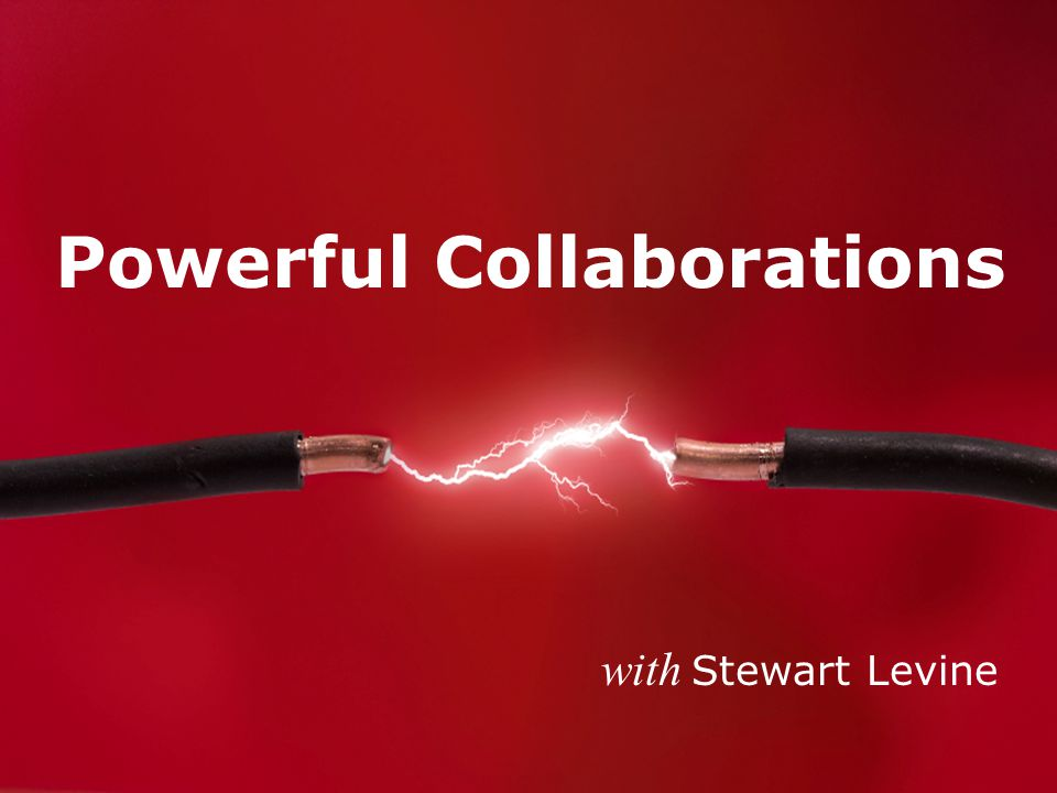 Powerful Collaborations with Stewart Levine