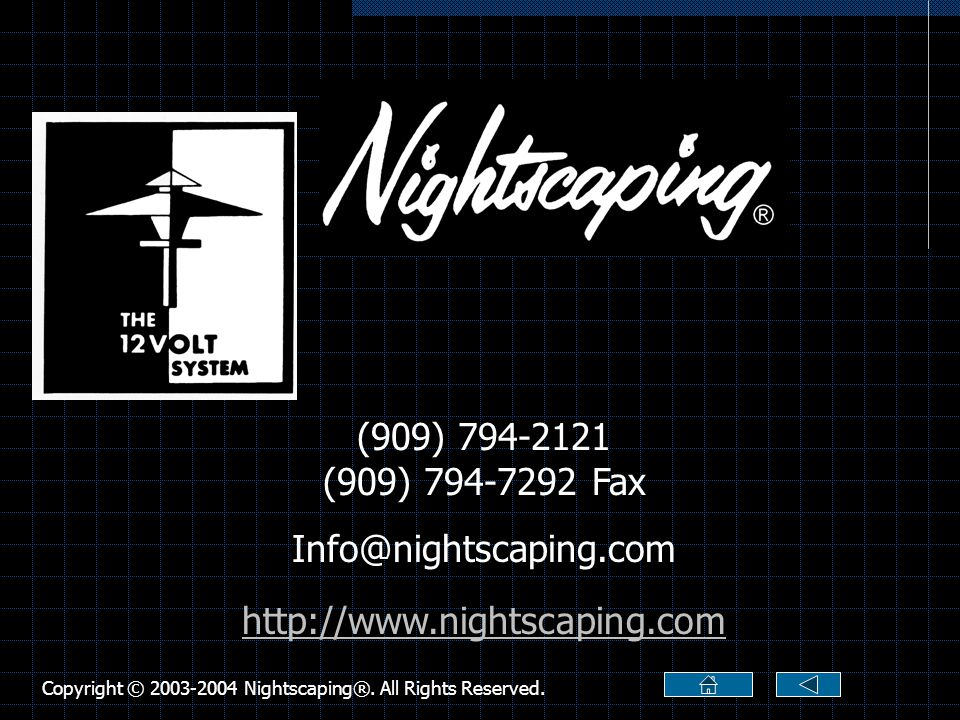 Copyright © 2003-2004 Nightscaping®. All Rights Reserved.