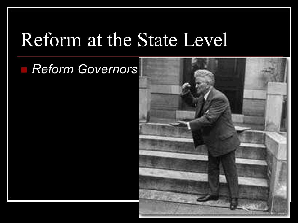 Reform at the State Level Reform Governors