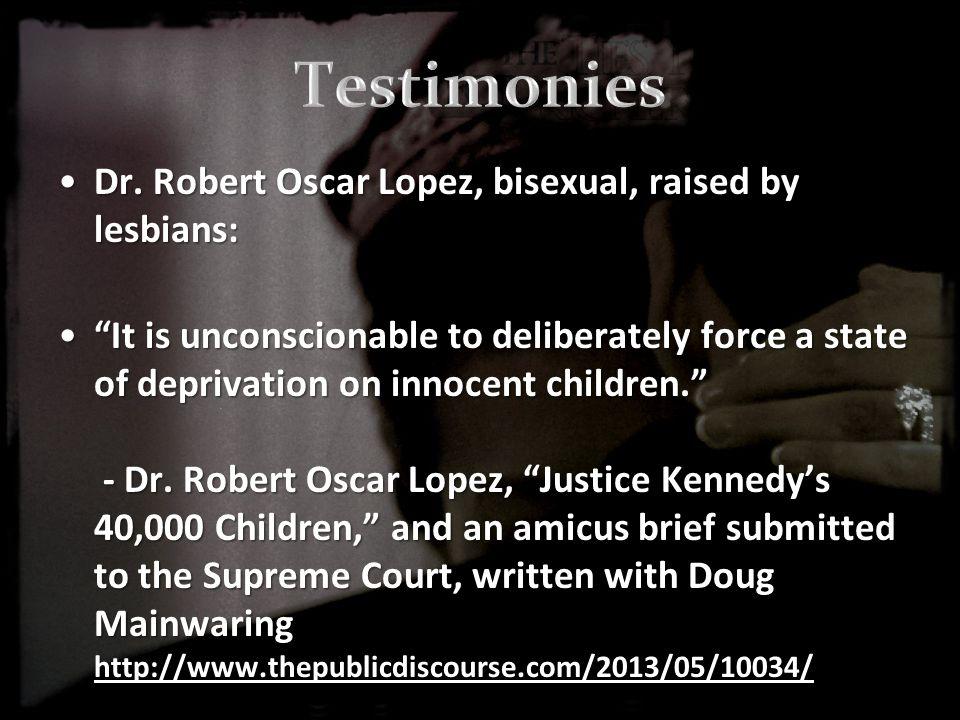 Dr. Robert Oscar Lopez, bisexual, raised by lesbians:Dr.