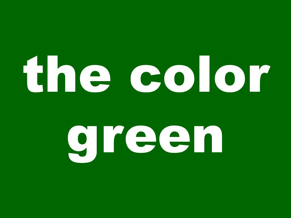 the color green