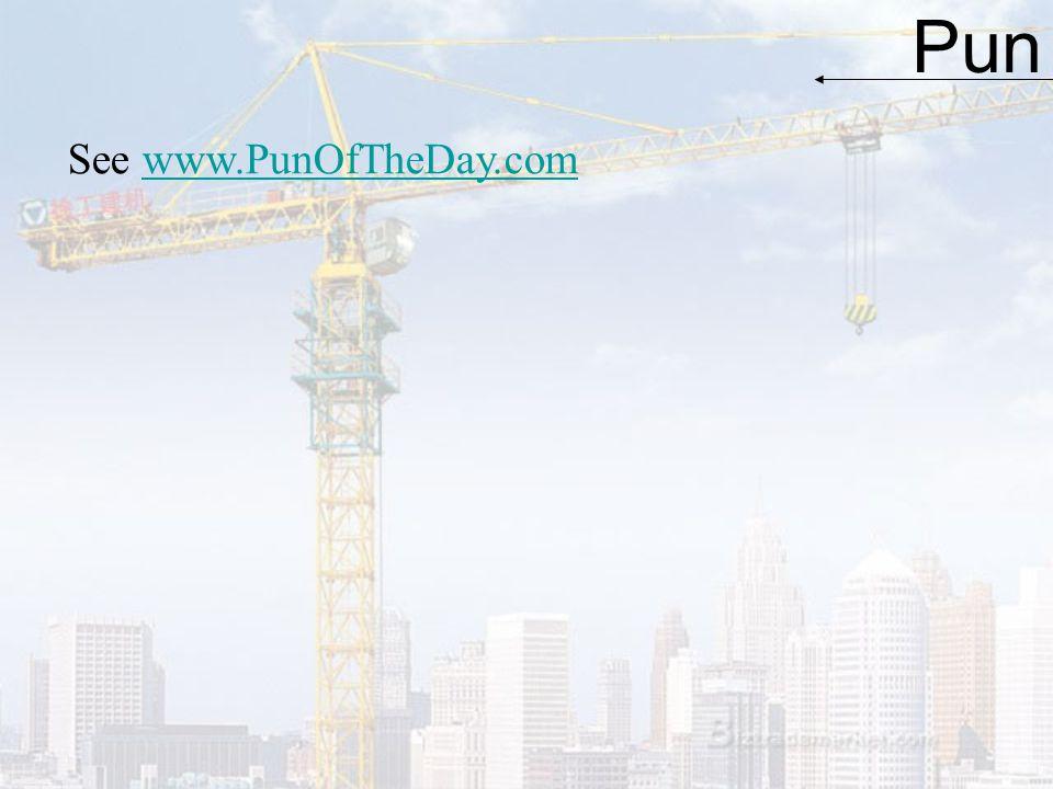 Pun See www.PunOfTheDay.comwww.PunOfTheDay.com