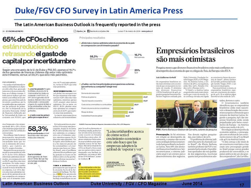Duke/FGV CFO Survey in Latin America Press Latin American Business Outlook Duke University / FGV / CFO Magazine June 2014 17 The Latin American Busine