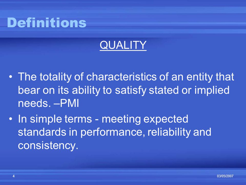 03/05/20075 Definitions cont'd SQA- The process of evaluating overall project performance on a regular basis to provide confidence that the project will satisfy the relevant quality standards.