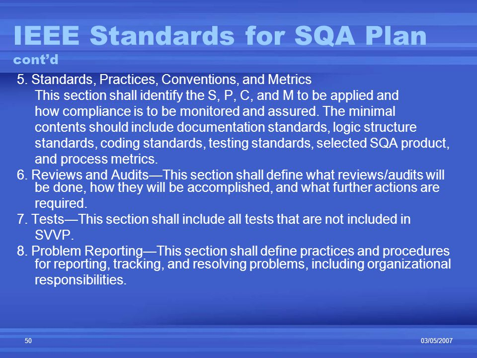03/05/200750 IEEE Standards for SQA Plan cont'd 5.
