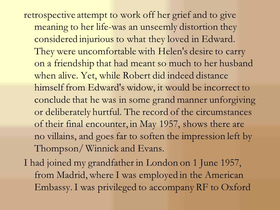 (London: William Heinemann) in 1926, followed by World Without End (London: William Heinemann) in 1931, RF responded to the intimate autobiographical reminiscences with dismay.