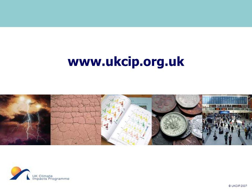 © UKCIP 2007 © UKCIP 2006 www.ukcip.org.uk