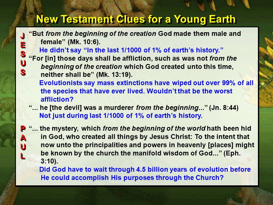 But from the beginning of the creation God made them male and female (Mk.