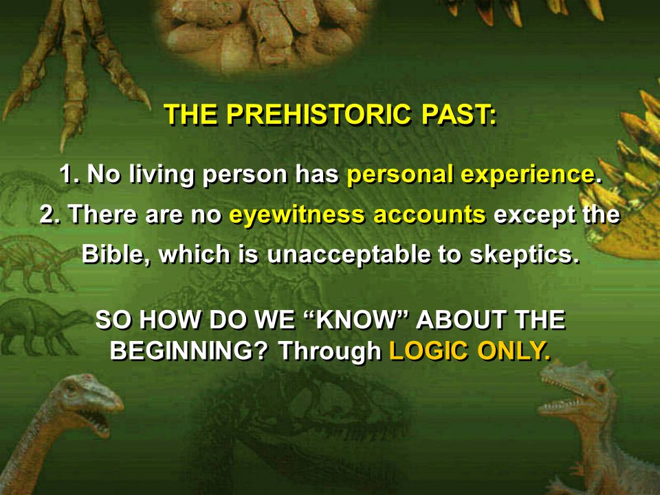 THE PREHISTORIC PAST: THE PREHISTORIC PAST: 1. No living person has personal experience.