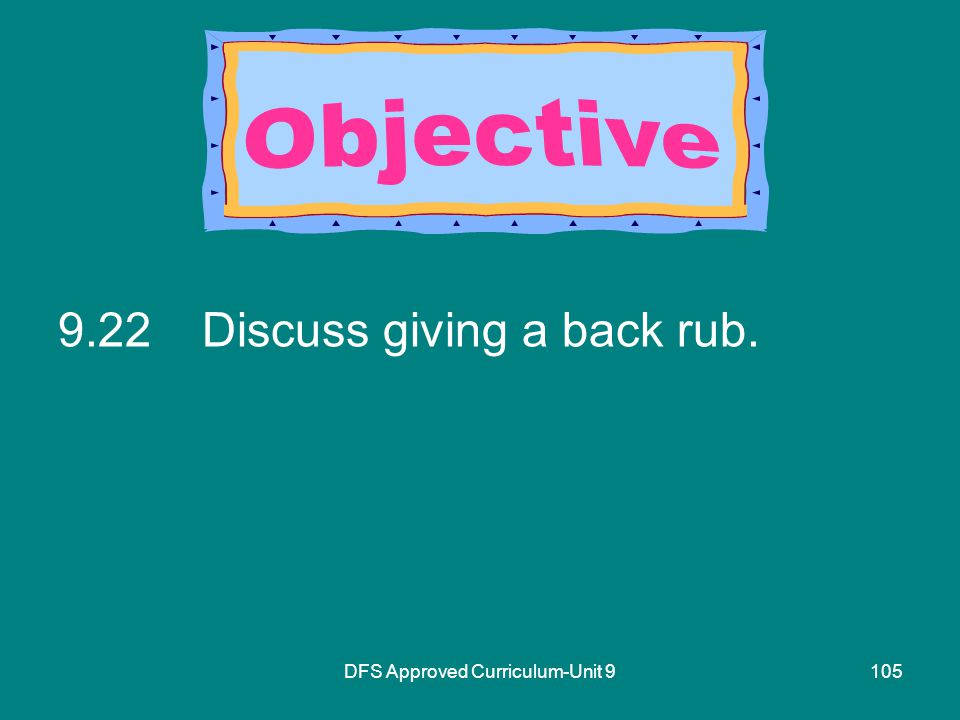 DFS Approved Curriculum-Unit Discuss giving a back rub.