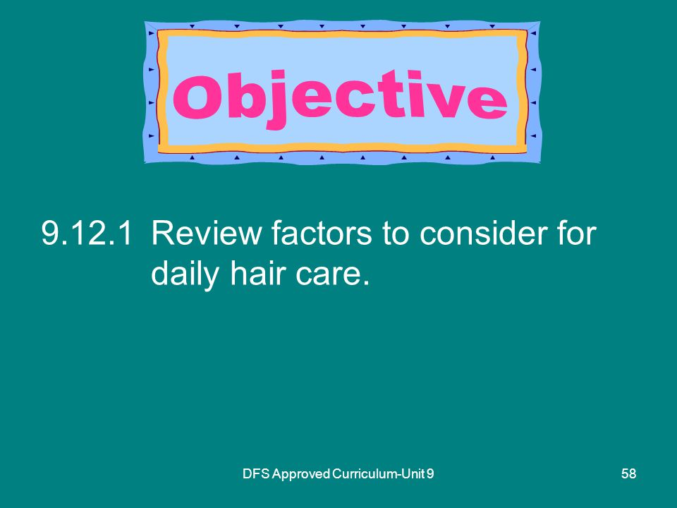DFS Approved Curriculum-Unit Review factors to consider for daily hair care.