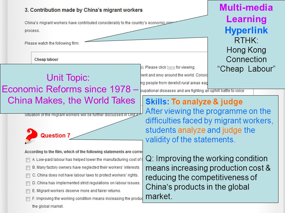10 Multi-media Learning Hyperlink RTHK: Hong Kong Connection Cheap Labour Skills: To analyze & judge After viewing the programme on the difficulties faced by migrant workers, students analyze and judge the validity of the statements.