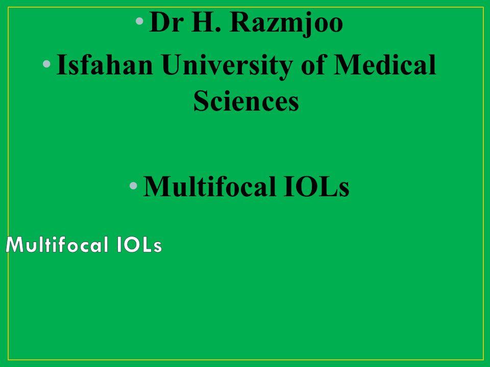 Dr H. Razmjoo Isfahan University of Medical Sciences Multifocal IOLs