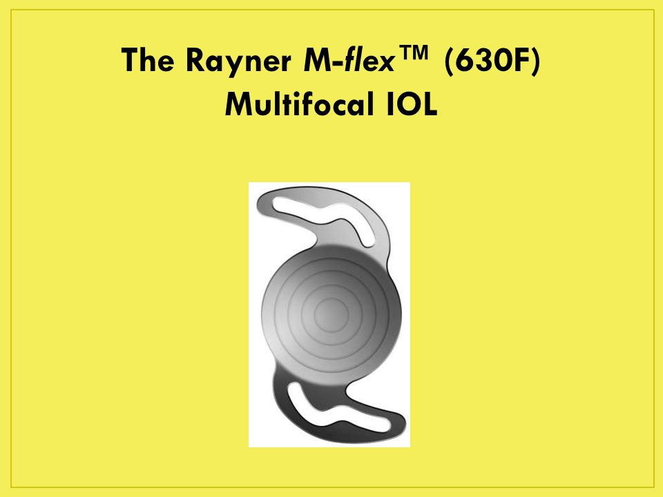 The Rayner M-flex™ (630F) Multifocal IOL