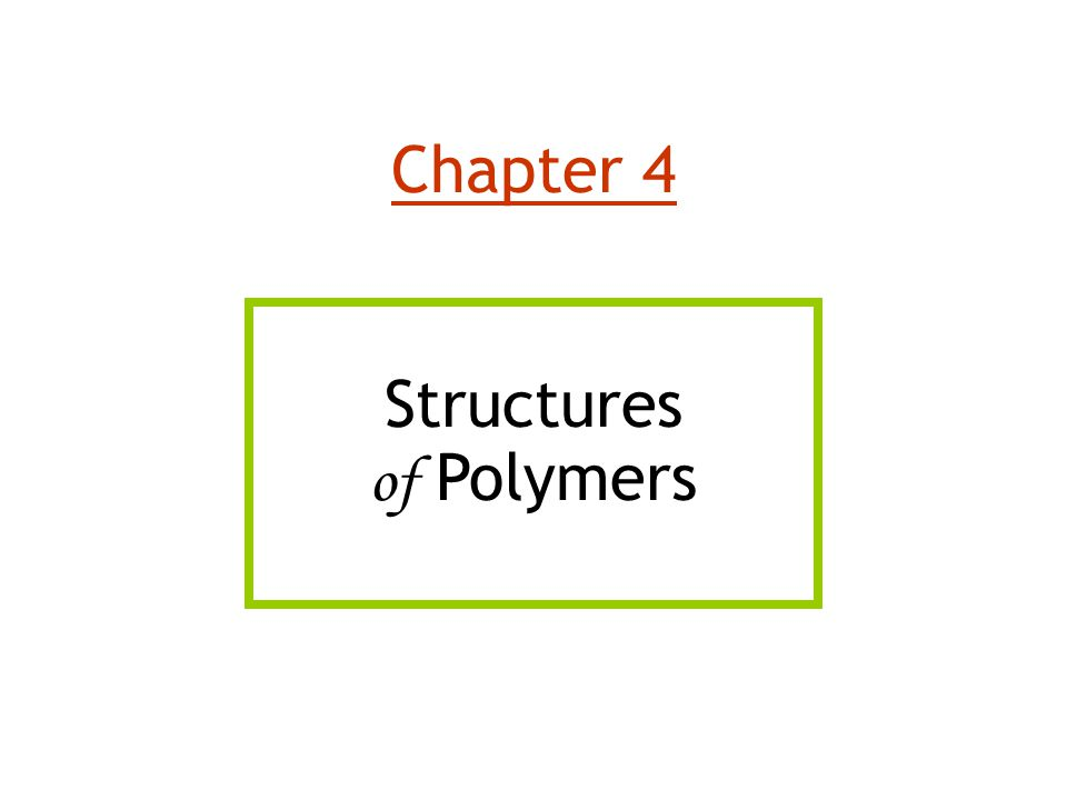 Chapter 4 Structures of Polymers