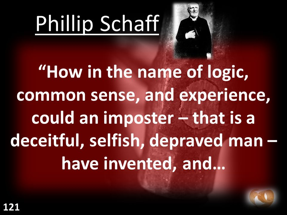 """""""How in the name of logic, common sense, and experience, could an imposter – that is a deceitful, selfish, depraved man – have invented, and… Phillip"""