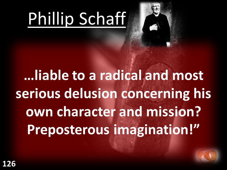 …liable to a radical and most serious delusion concerning his own character and mission.
