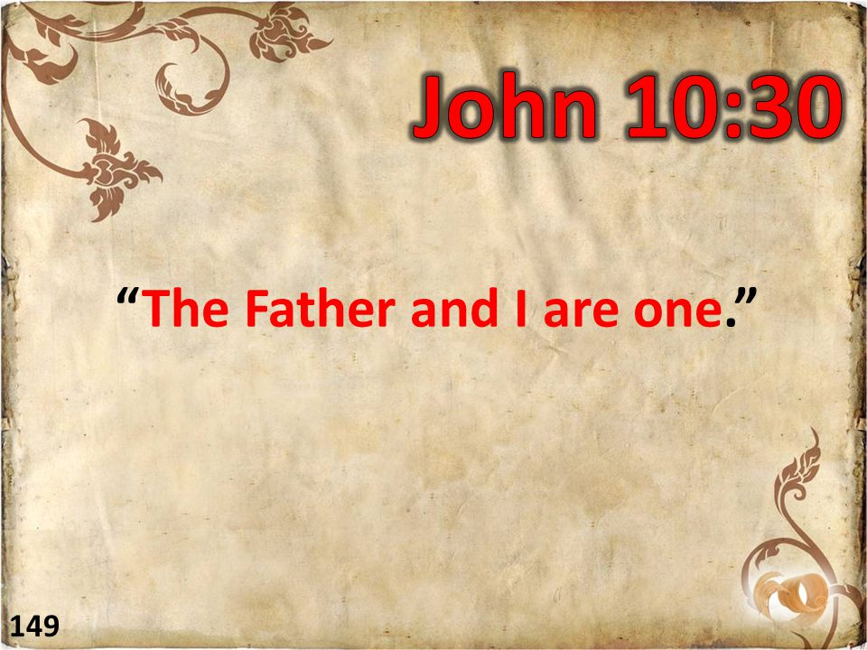 """""""The Father and I are one."""" 149"""