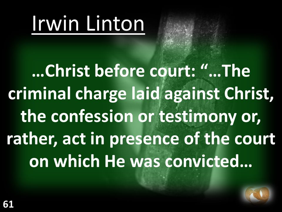 """…Christ before court: """"…The criminal charge laid against Christ, the confession or testimony or, rather, act in presence of the court on which He was"""